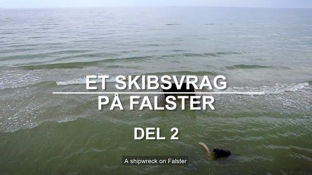 Skibsvraget fra Falster - 2. del